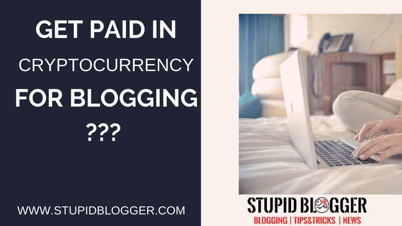 GET PAID FOR BLOGGING IN CRYPTOCURRENCY