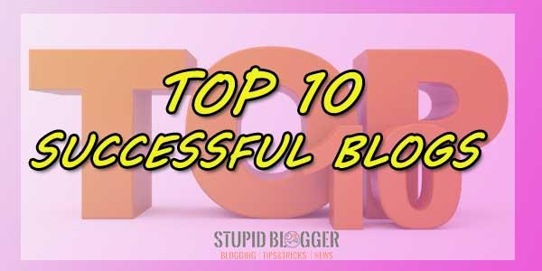 Top 10 Successful Blogs