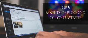 Top 9 Benefits of Blogging on your website