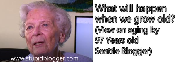 View on aging by 97 Years old Seattle Blogger