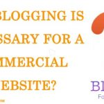 Why blogging is necessary for a commercial website