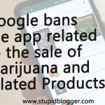 Google ban app of Marijuana Product Sale App