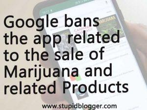 Google ban app of Marijuana Product Sale App