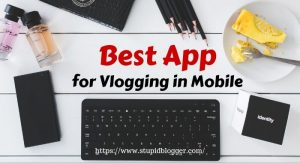 Best App for Vlog in Mobiles