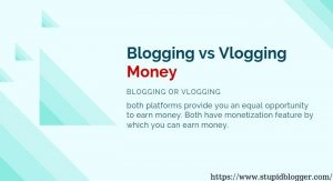 Blogging vs Vloggers Money