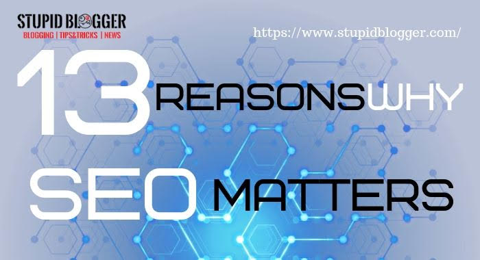 13 reasons why seo matters