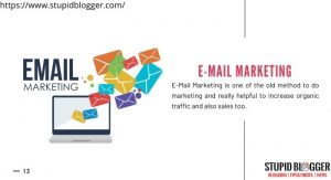 E-mail marketing is one of the old online marketing strategies