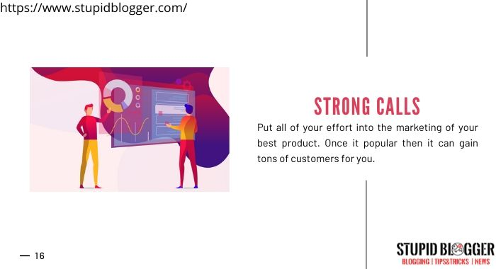 Do strong calls of your products