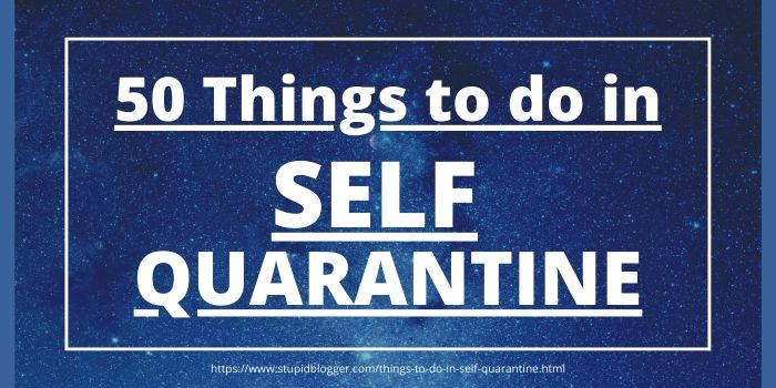 Things to do in Self Quarantine