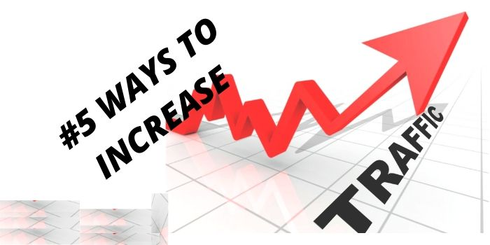 ways to increase your website traffic