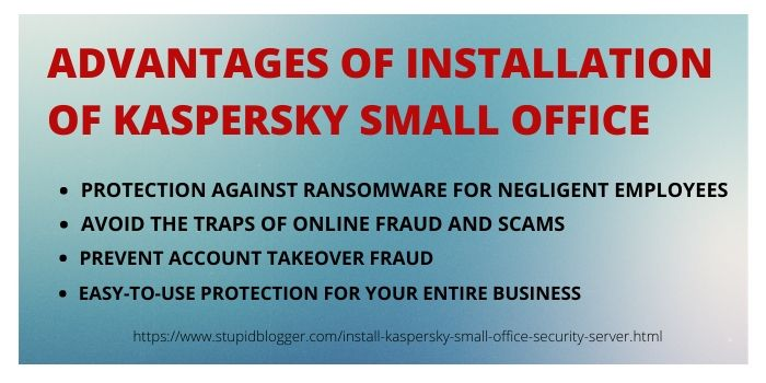 Advantages of Install Kaspersky Small Office Security Server