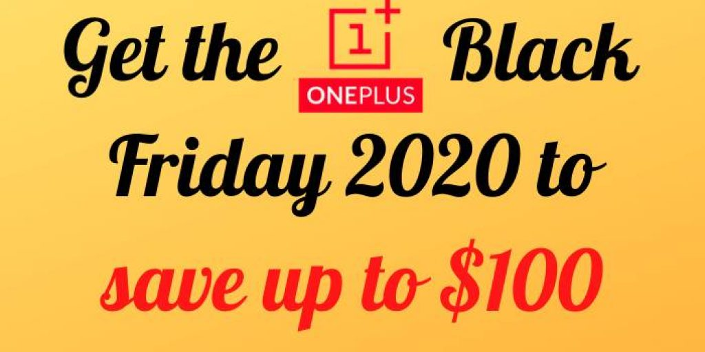 Get the OnePlus Black Friday Deals to Save $100