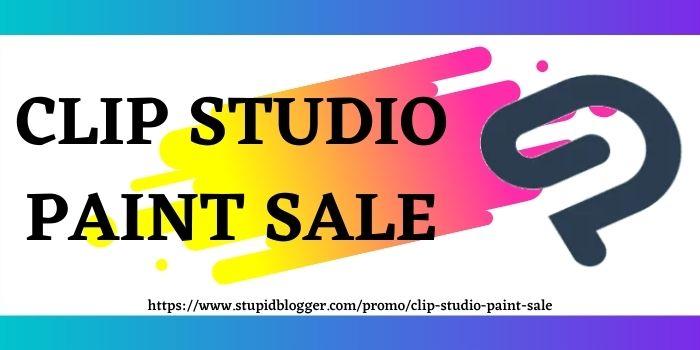 Clip Studio Paint Sale www.stupidblogger.com