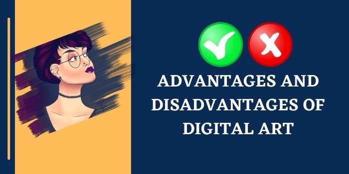 Advantages And Disadvantages Of Digital Art