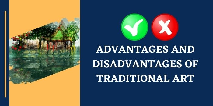 Advantages And Disadvantages Of Traditional Art