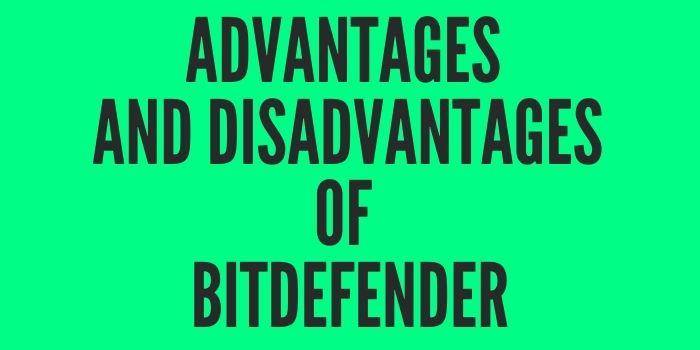 Advantages and Disadvantages of Bitdefender