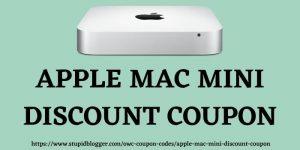 Apple Mac Mini Discount Coupon www.stupidblogger.com