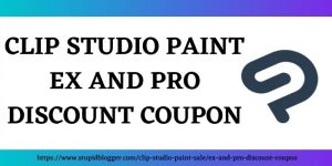 Clip Studio Paint Ex and Pro Discount coupon www.stupidblogger.com