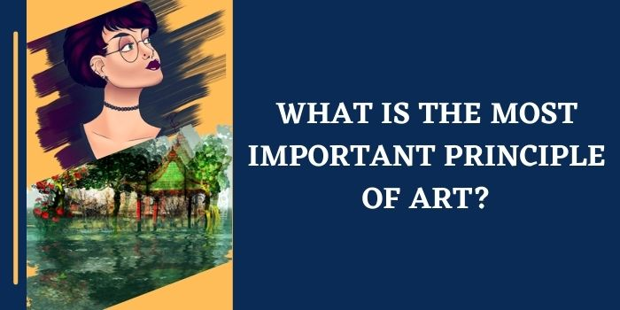 What Is The Most Important Principle Of Art_