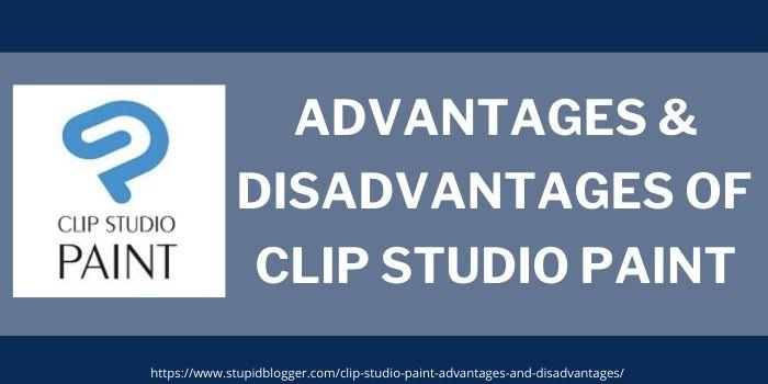 advantages & disadvantages of clip studio paint