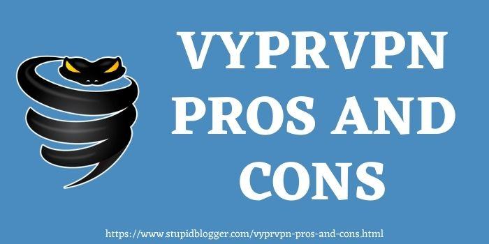 VyprVPN Pros And Cons www.stupidblogger.com