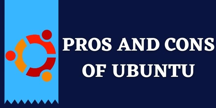 Pros And Cons Of Ubuntu