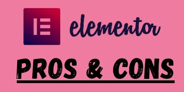 Elementor Pros and Cons