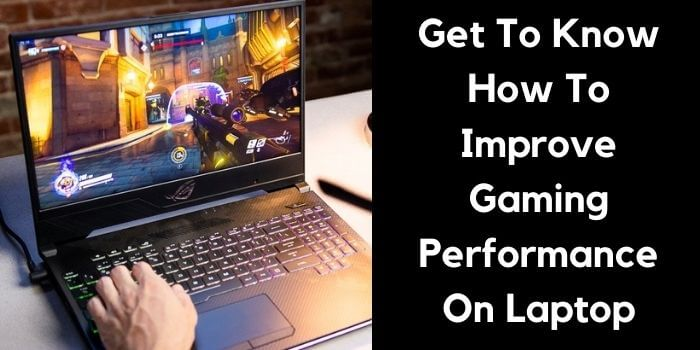 How to improve gaming performance on gaming