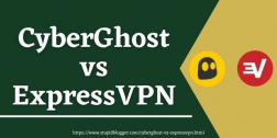 CyberGhost vs ExpressVPN 2021   Is CyberGhost VPN Better Than ExpressVPN?
